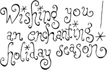 Quote reading Wishing you an enchanting holiday season